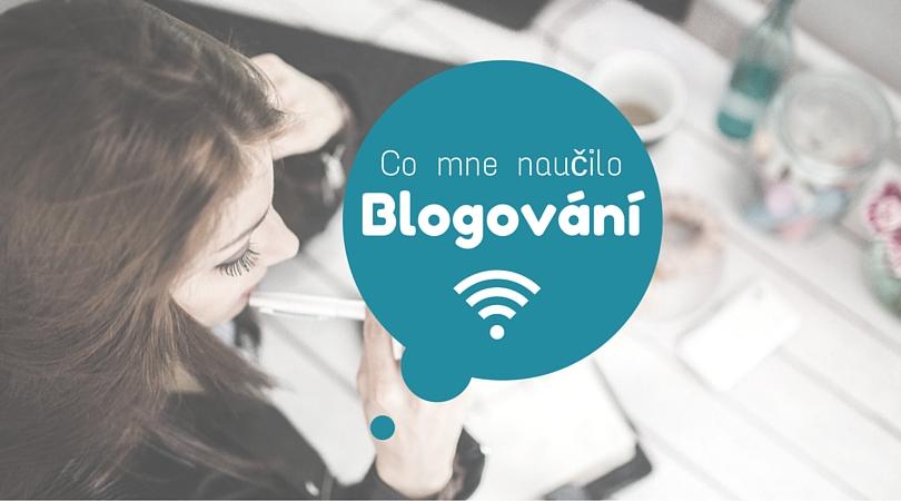 Co mne naučilo blogování?