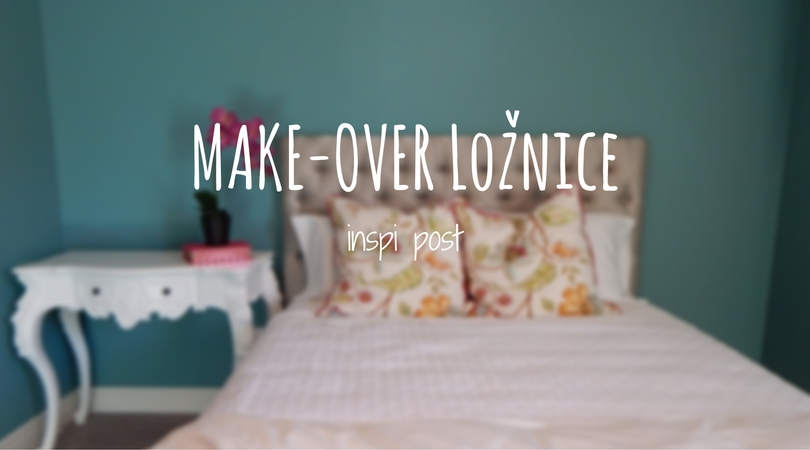 MAKE-OVER Ložnice. Inspi post