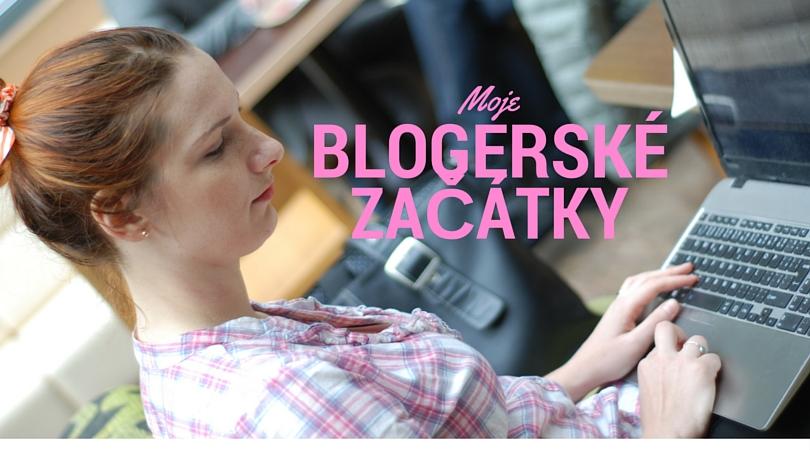 Moje blogerské začátky